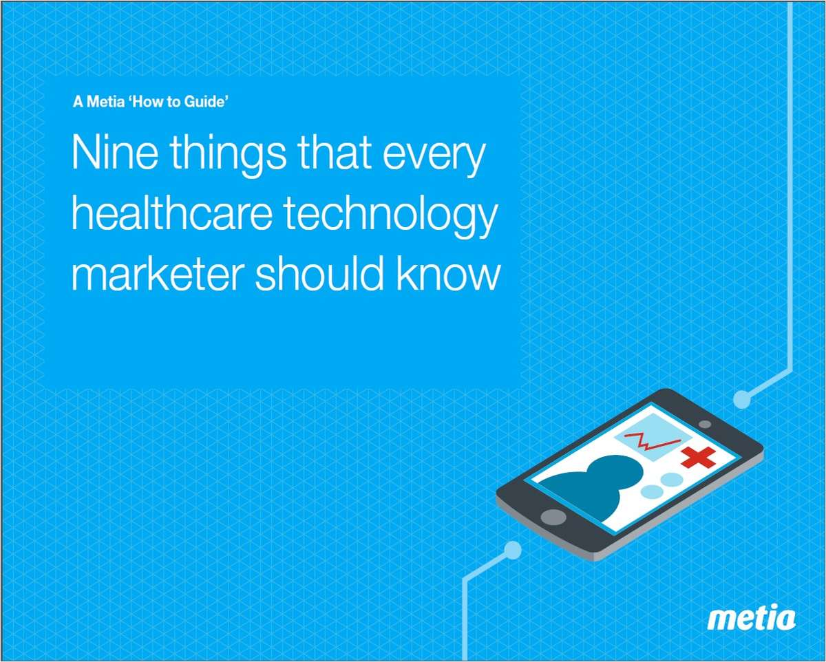 Nine Things That Every Healthcare Technology Marketer Should Know