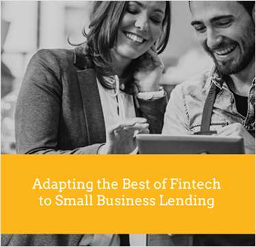 Adapting the Best of Fintech to Small Business Lending