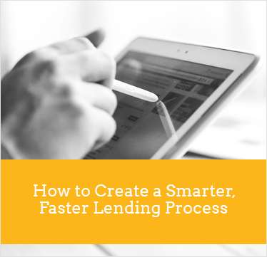 How to Create a Smarter, Faster Lending Process