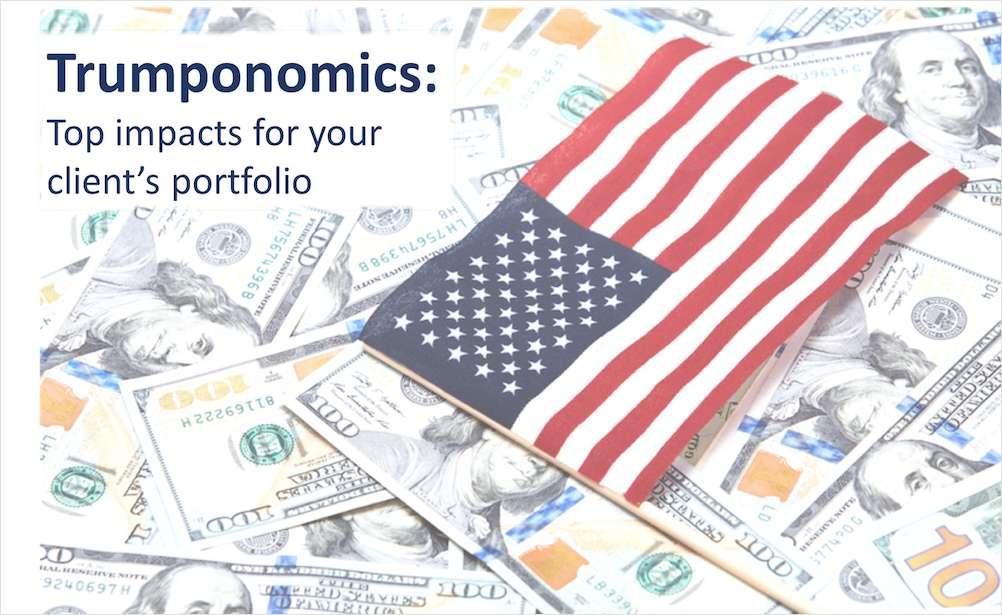 Trumponomics: Top Impacts for Your Client's Portfolio