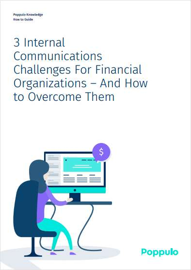 3 Internal Communications Challenges for Financial Organizations - And How to Overcome Them