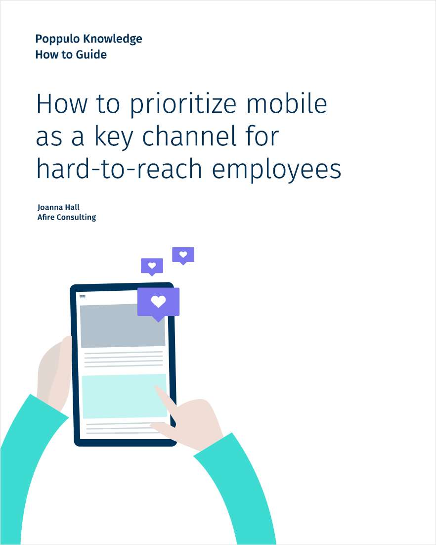 How to Prioritize Mobile as a Key Channel for Hard-To-Reach Employees