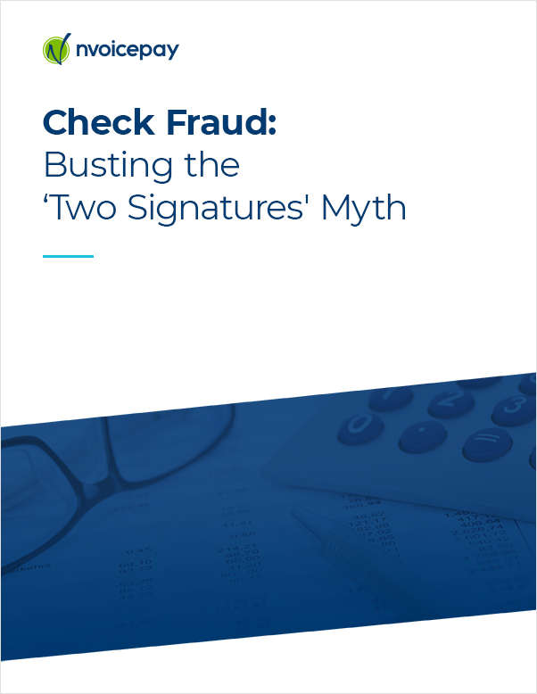 Check Fraud: Busting the 'Two Signatures' Myth