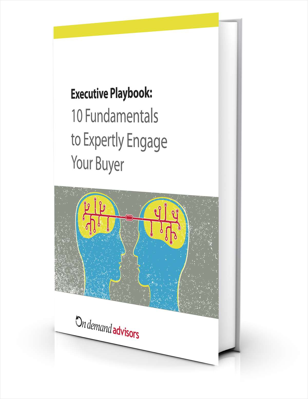10 Fundamentals to Expertly Engage Your Buyer