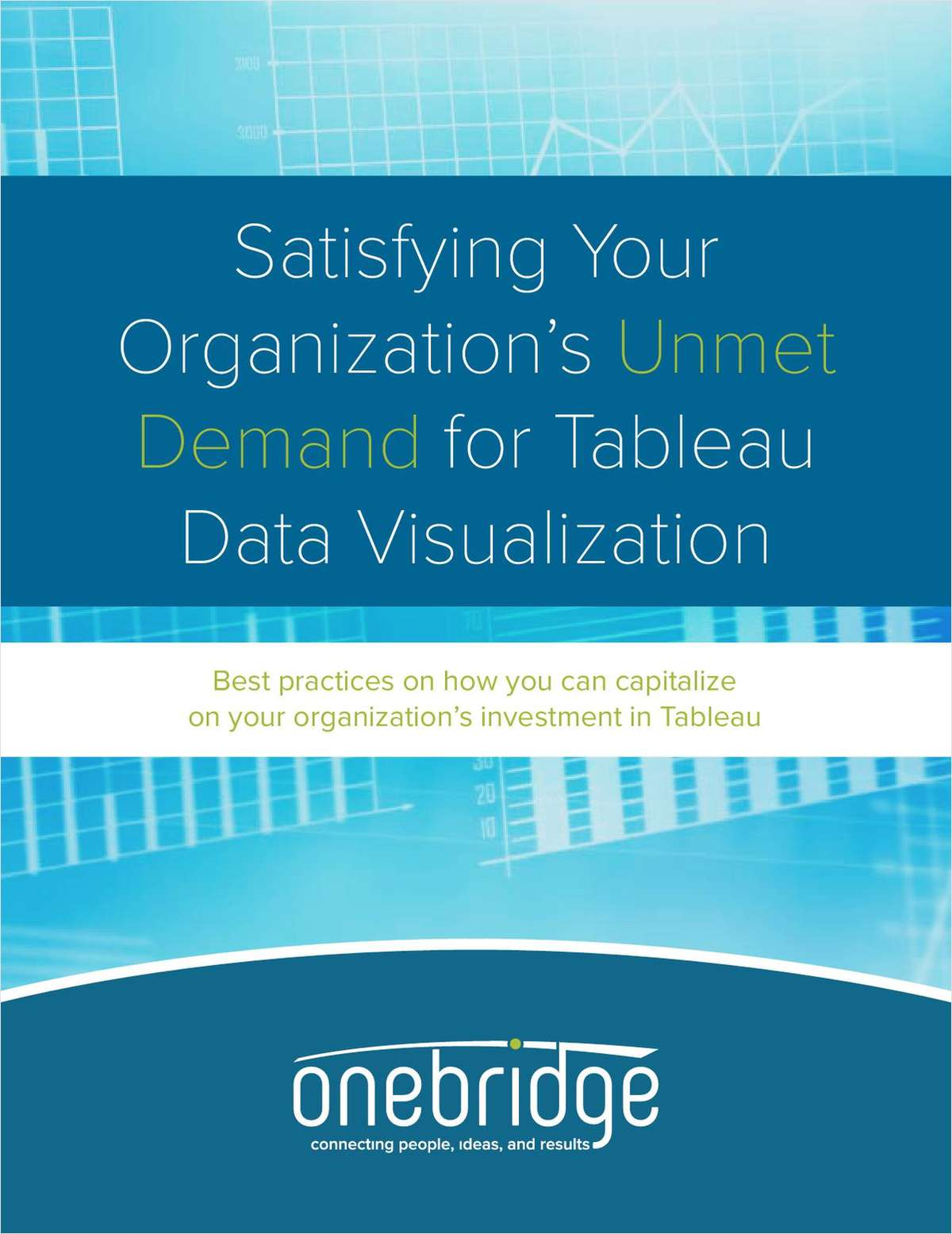 Satisfying Your Organization's Unmet Demand for Tableau Data Visualization