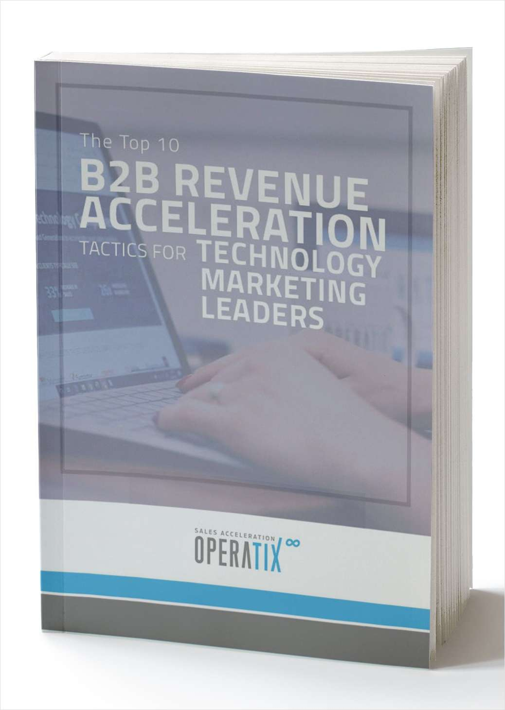 B2B Revenue Acceleration Tactics for Technology Marketing Leaders