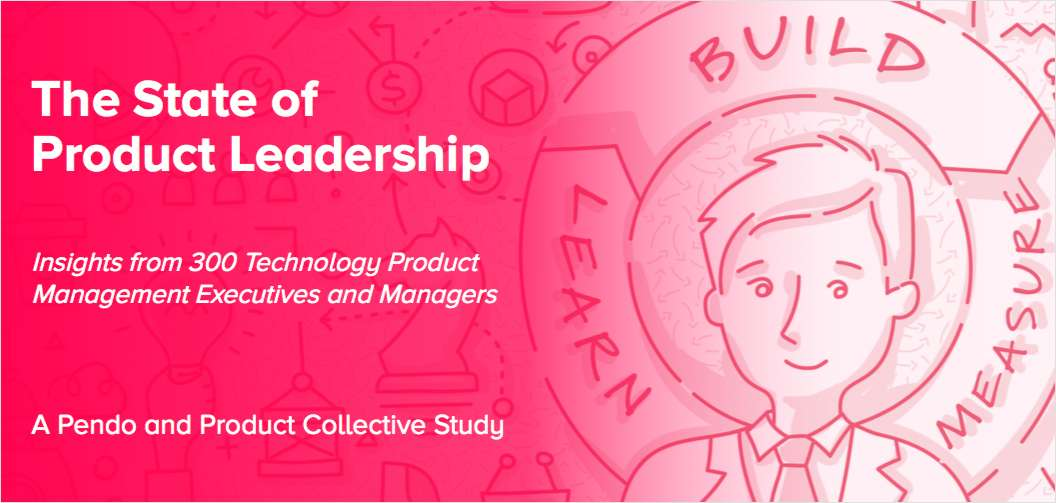 The State of Product Leadership by Pendo and Product Collective