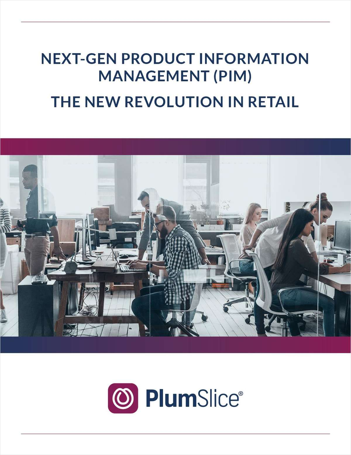 Next-Gen Product Information Management (PIM)      The New Revolution In Retail