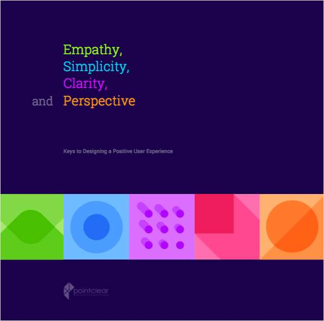 Empathy, Simplicity, Clarity, and Perspective: Keys to Designing a Positive User Experience
