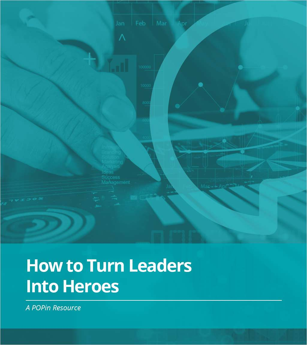 How to Turn Your Leaders into Heroes