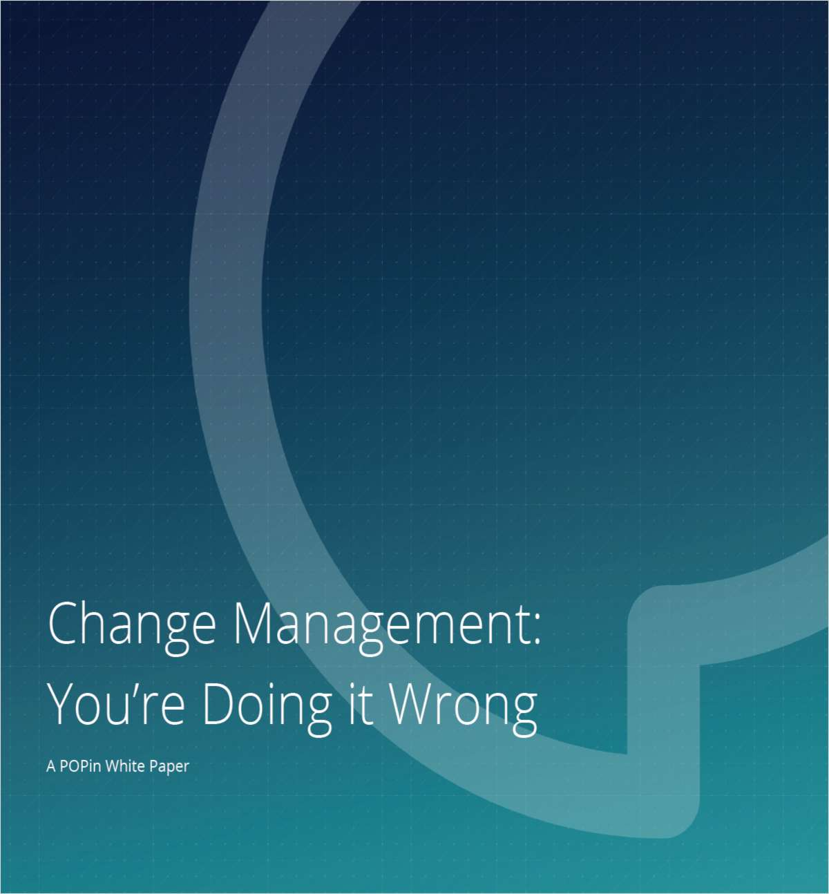 Change Management. You're Doing it Wrong.