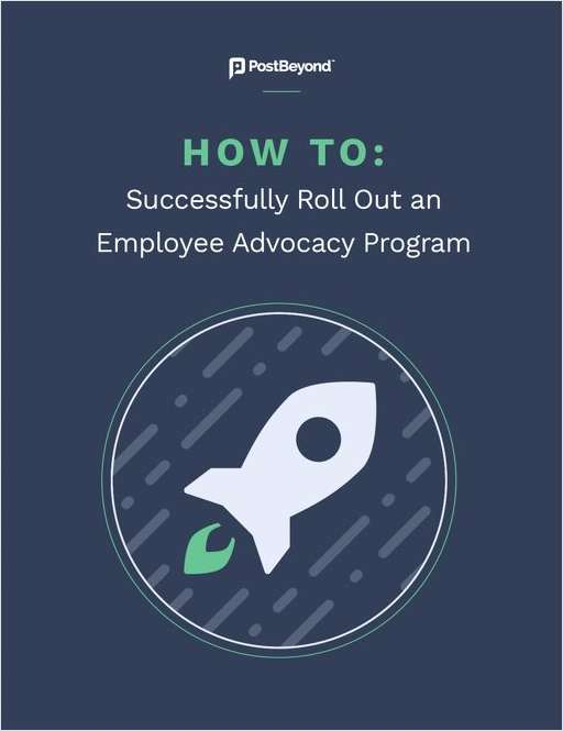 How to Successfully Roll Out an Employee Advocacy Program