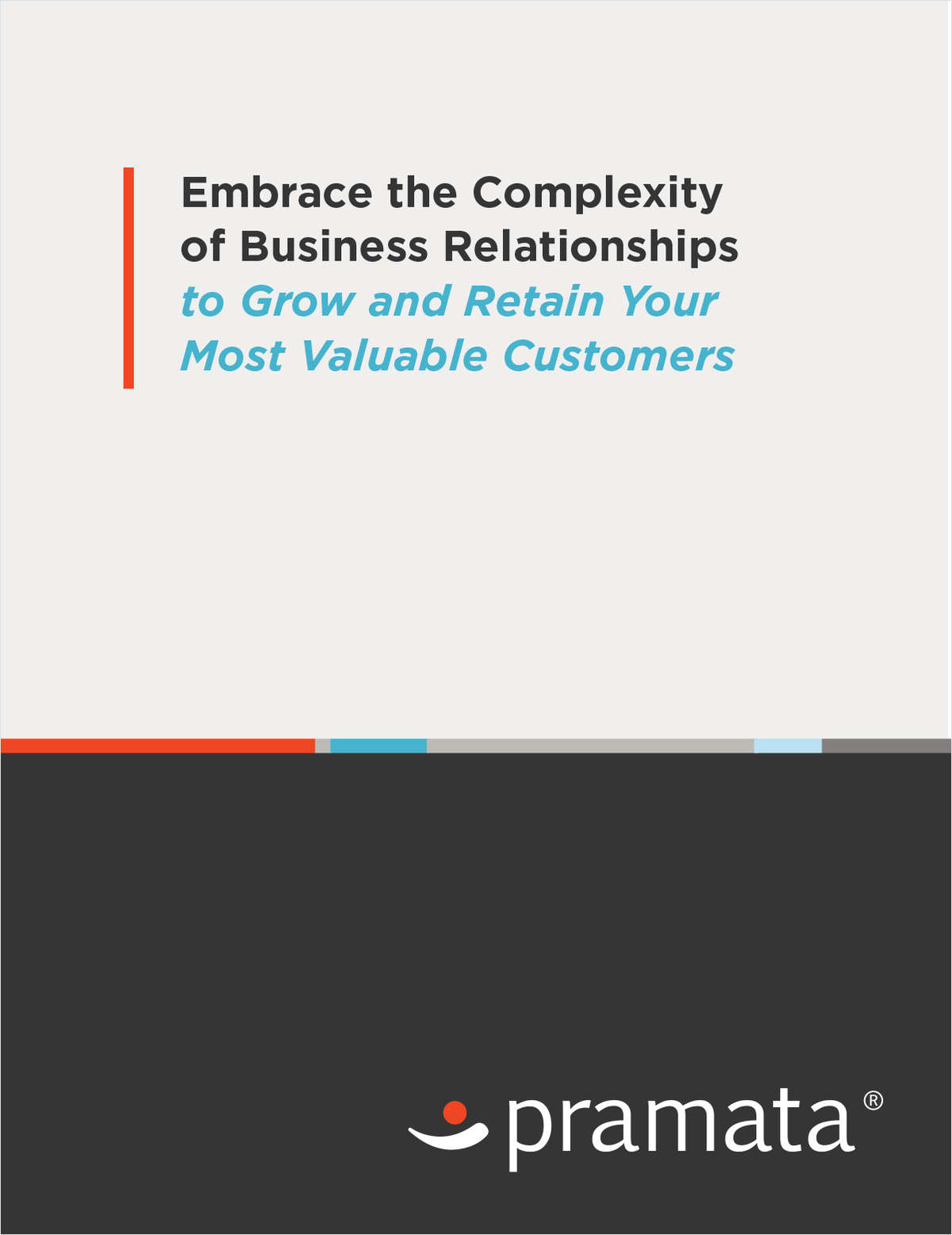 Embrace the Complexity of Business Relationships to Grow and Retain Your Most Valuable Customers