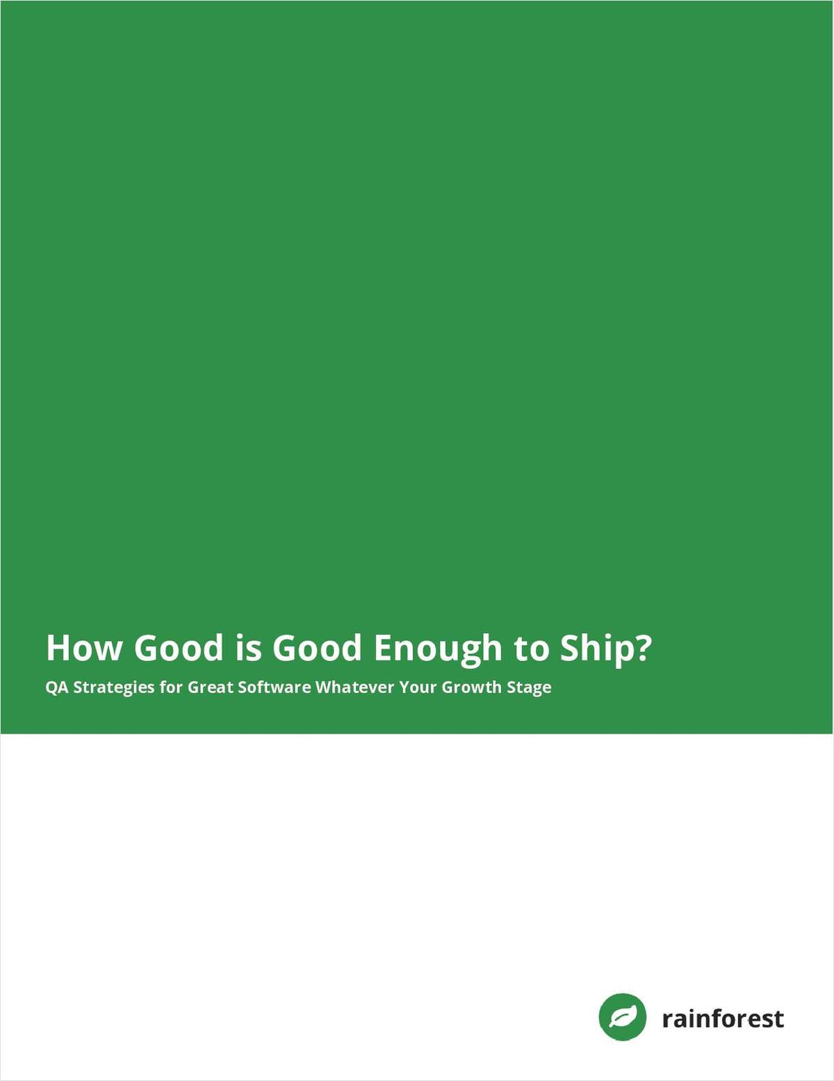 How Good is Good Enough to Ship?