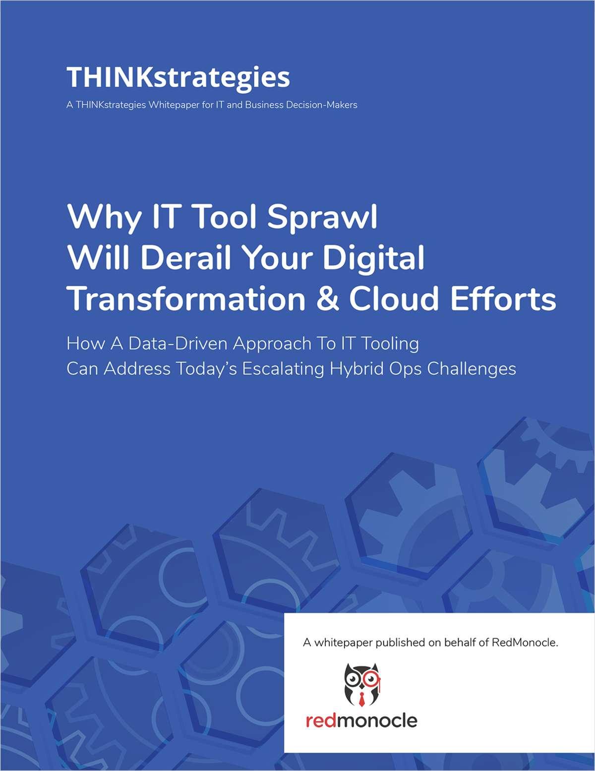 Why IT Tool Sprawl Will Derail Your Digital Transformation & Cloud Efforts
