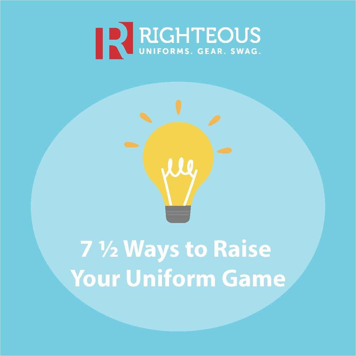 7 ½ Ways to Raise Your Uniform Game