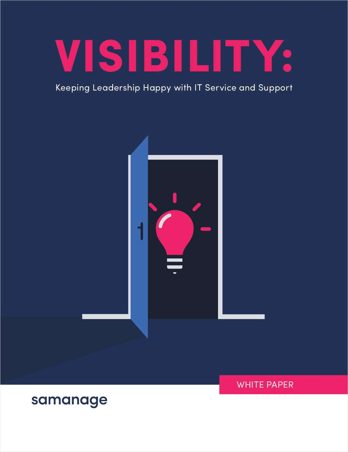 Visibility: Keeping Leadership Happy with IT Service and Support