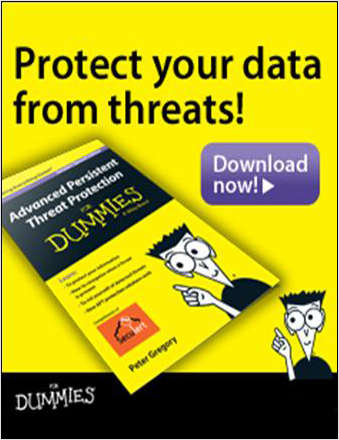 Advanced Persistent Threat Protection for Dummies (SPECIAL EDITION)