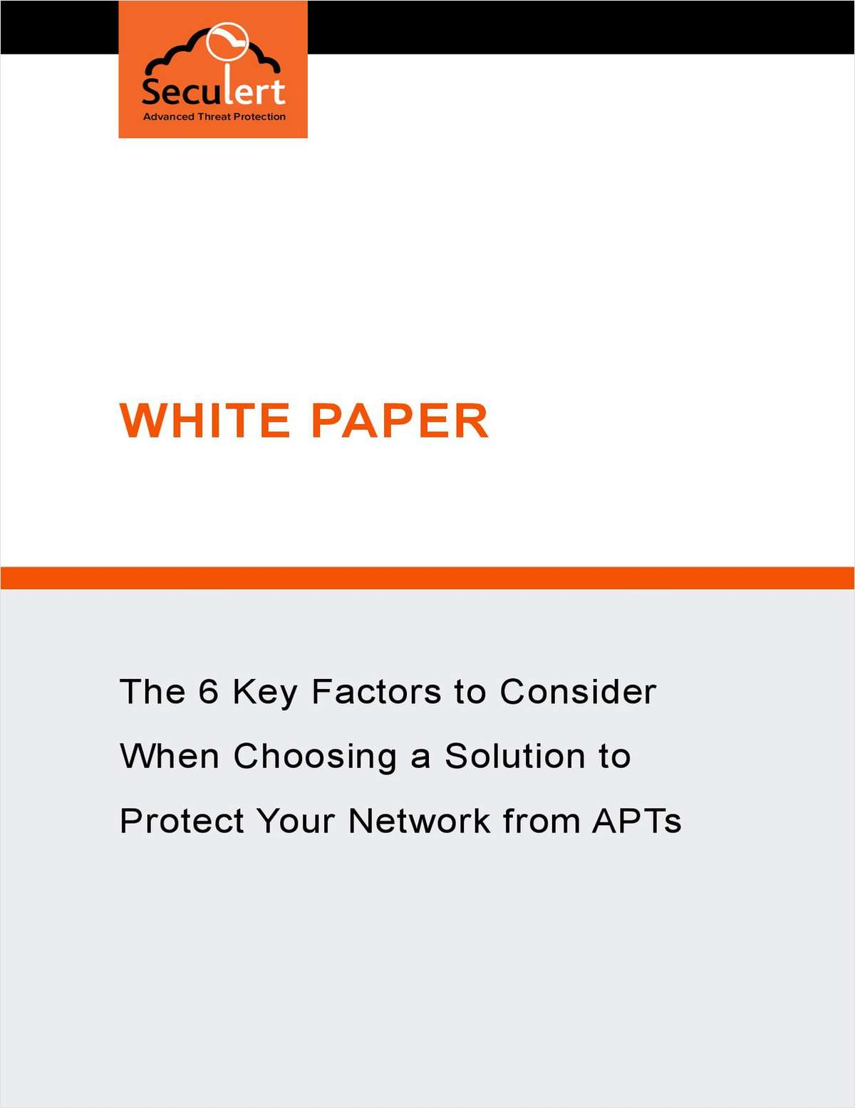 The 6 Key Factors to Consider when Choosing a Solution to Protect Your Network