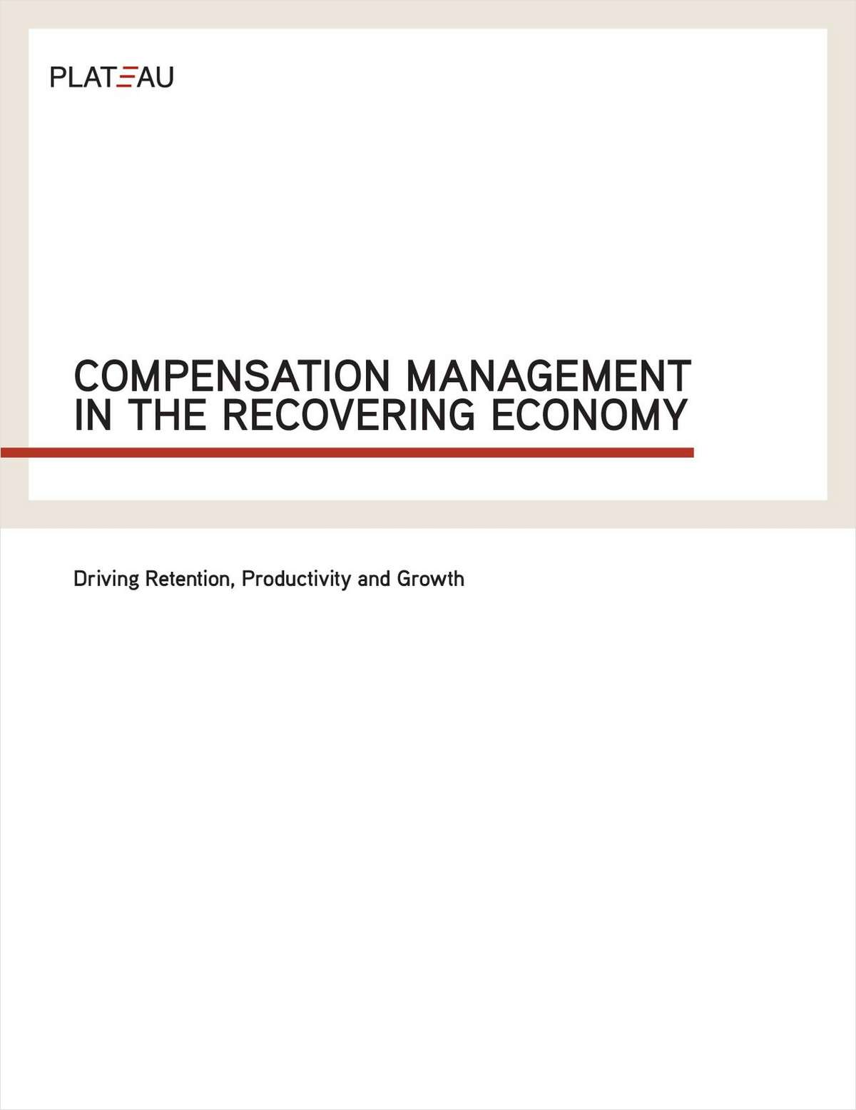 Compensation Management in the Recovering Economy