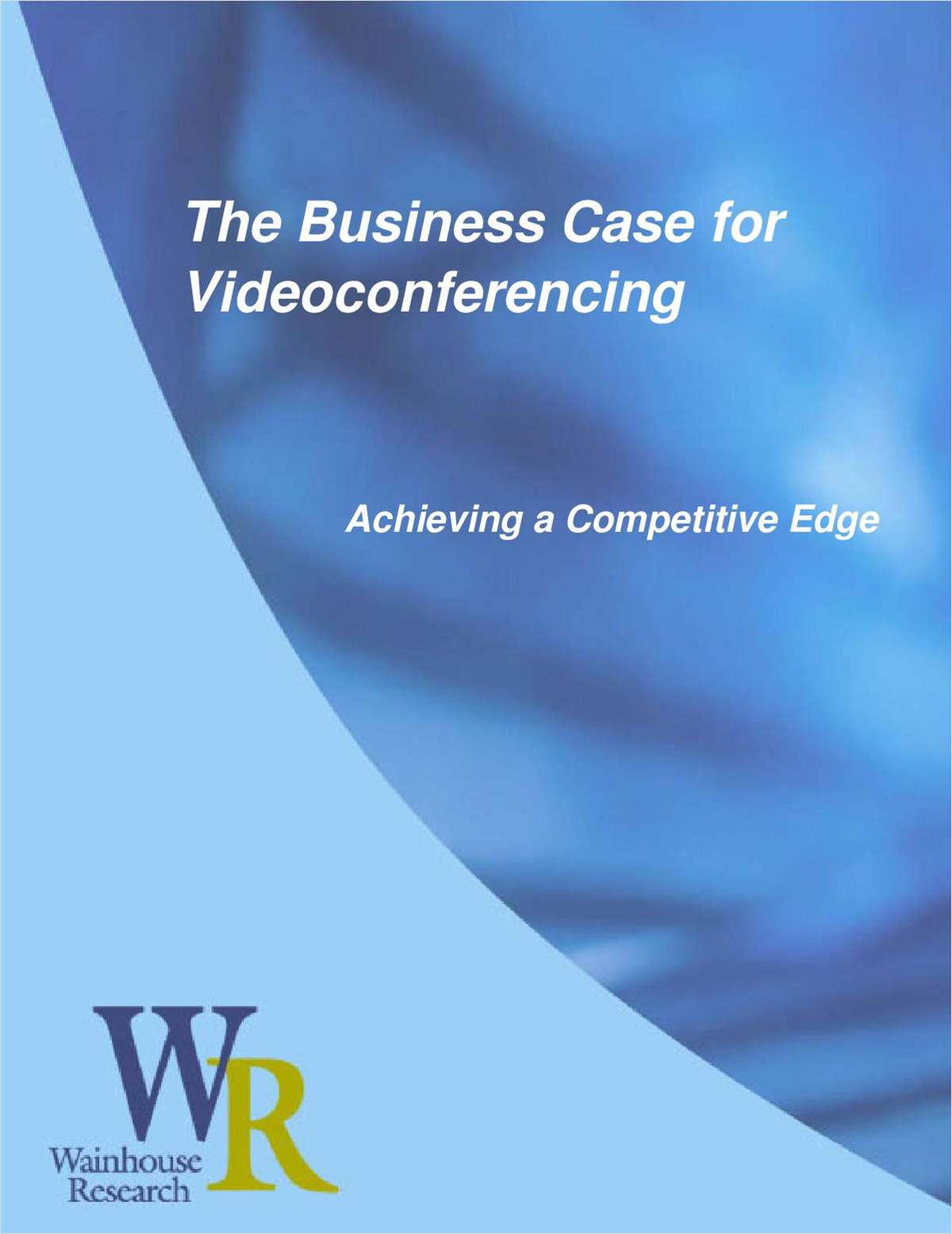 The Business Case for Videoconferencing – Achieving a Competitive Edge