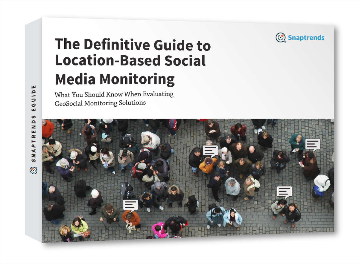 Free eGuide: The Definitive Guide to Location-Based Social Media Monitoring