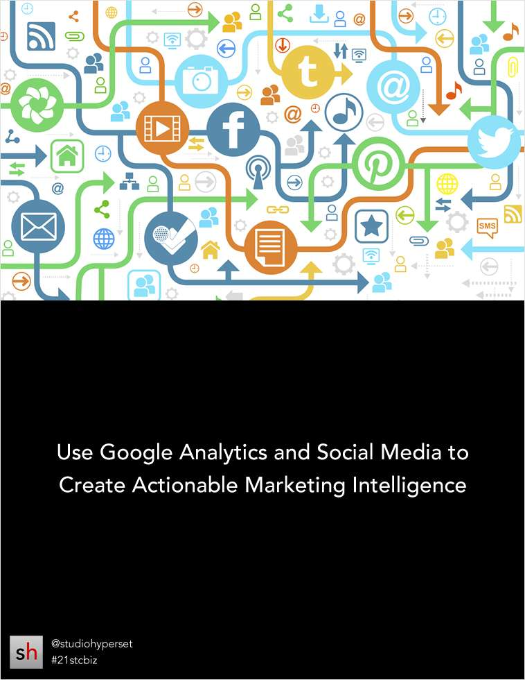 Using Google Analytics and Social Media to Create Actionable Marketing Intelligence