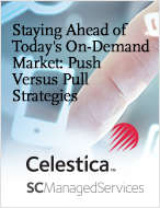 Staying Ahead of Today's On-Demand Market: Push Versus Pull Strategies