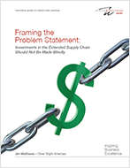 Framing the Problem Statement: Investments in the Extended Supply Chain Should Not Be Made Blindly