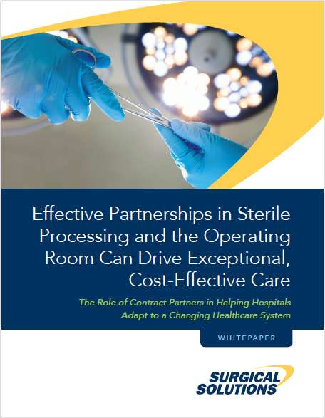 How Effective Partnerships in Sterile Processing and the Operating Room Can Drive Exceptional, Cost-Effective Care
