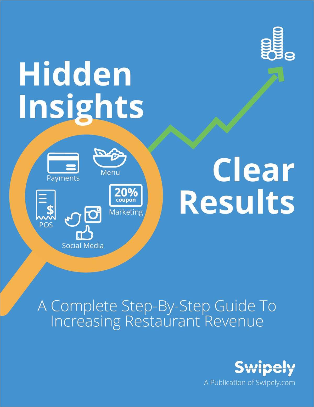 Hidden Insights...Clear Results  The Ultimate Step-By-Step Guide to Increasing Restaurant Revenue