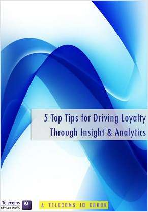 5 Top Tips for Driving Loyalty Through Insight & Analytics in Telecoms