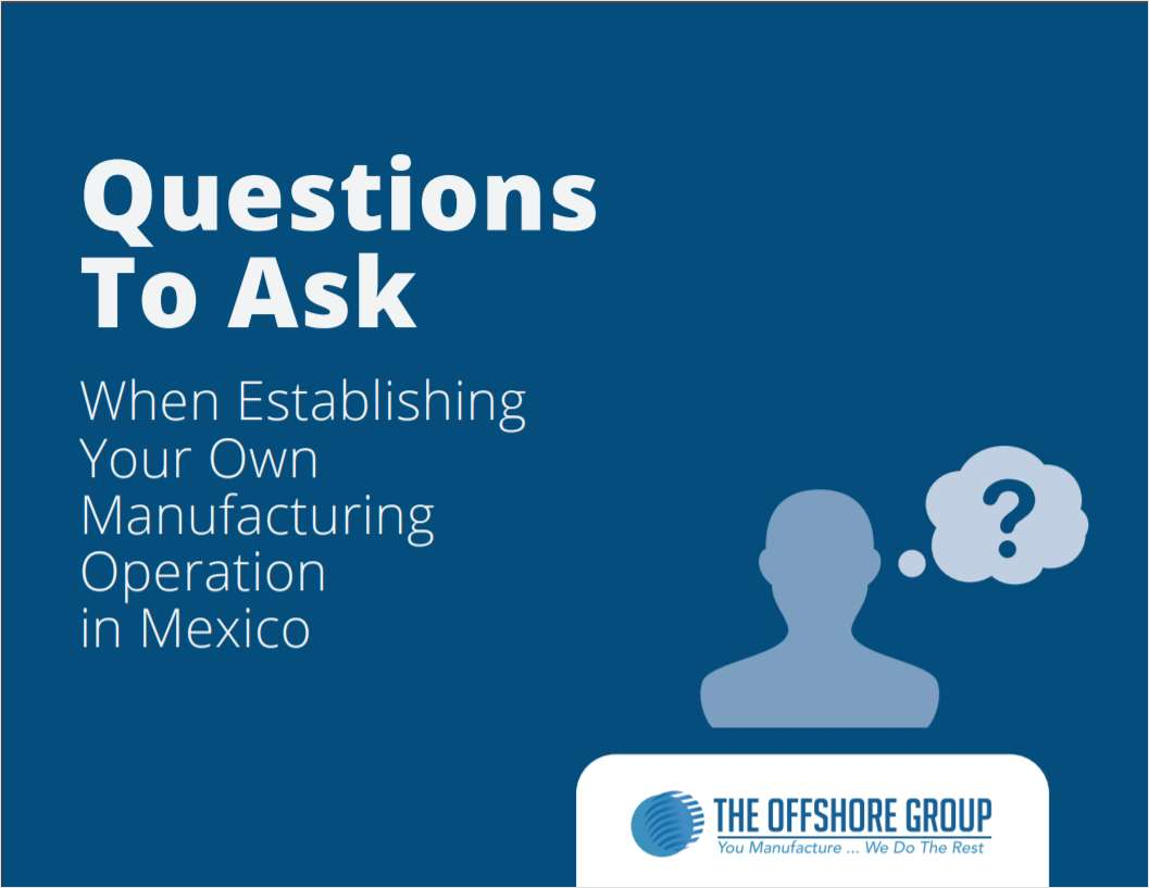 Free Ebook: Questions to Ask About Manufacturing in Mexico