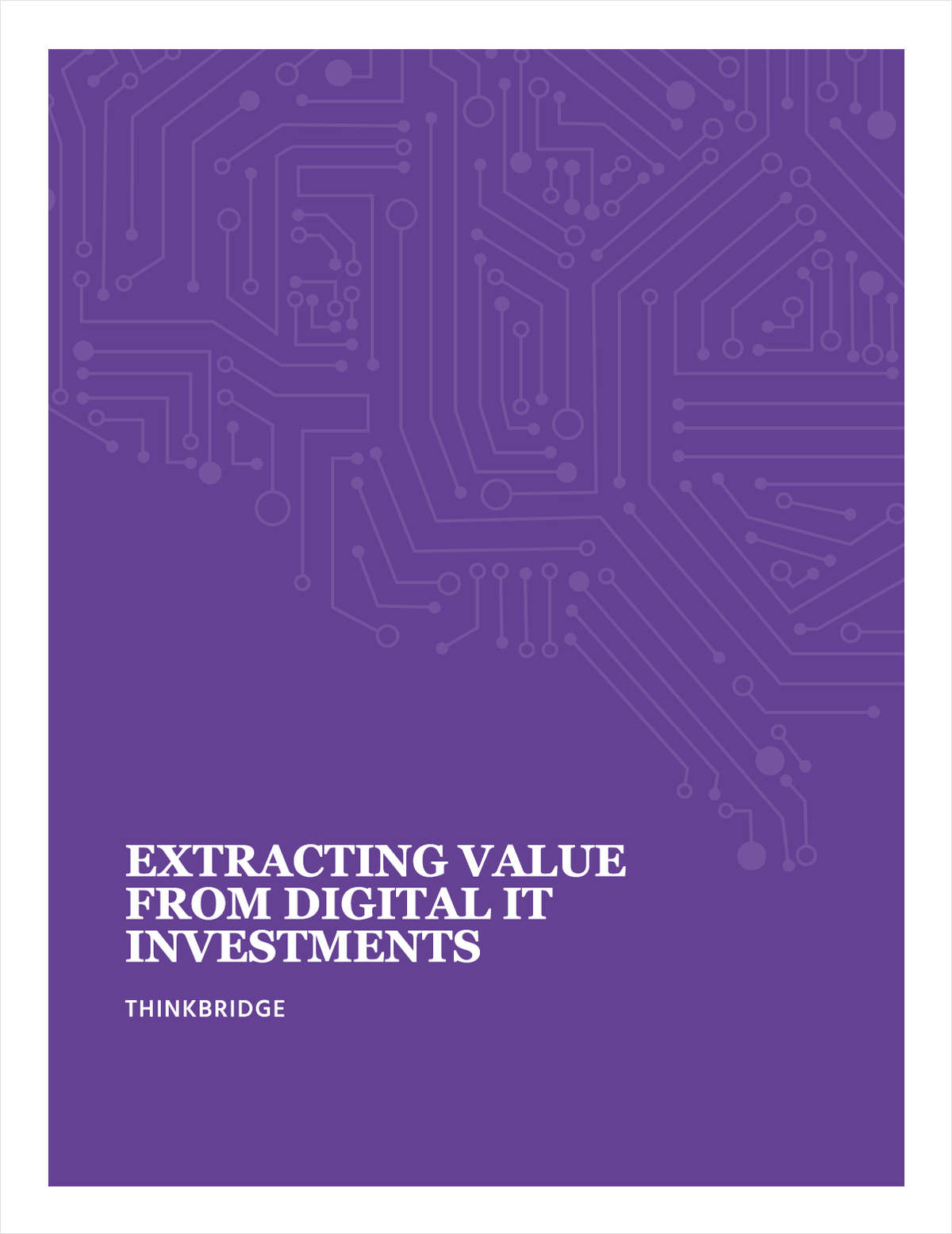 Extracting Value from your Digital IT Investments