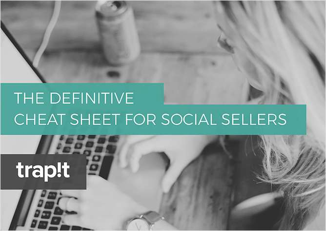 The Definitive Cheat Sheet for Social Sellers