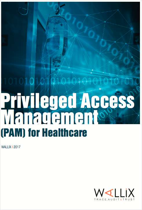 Privileged Access Management (PAM) for Healthcare