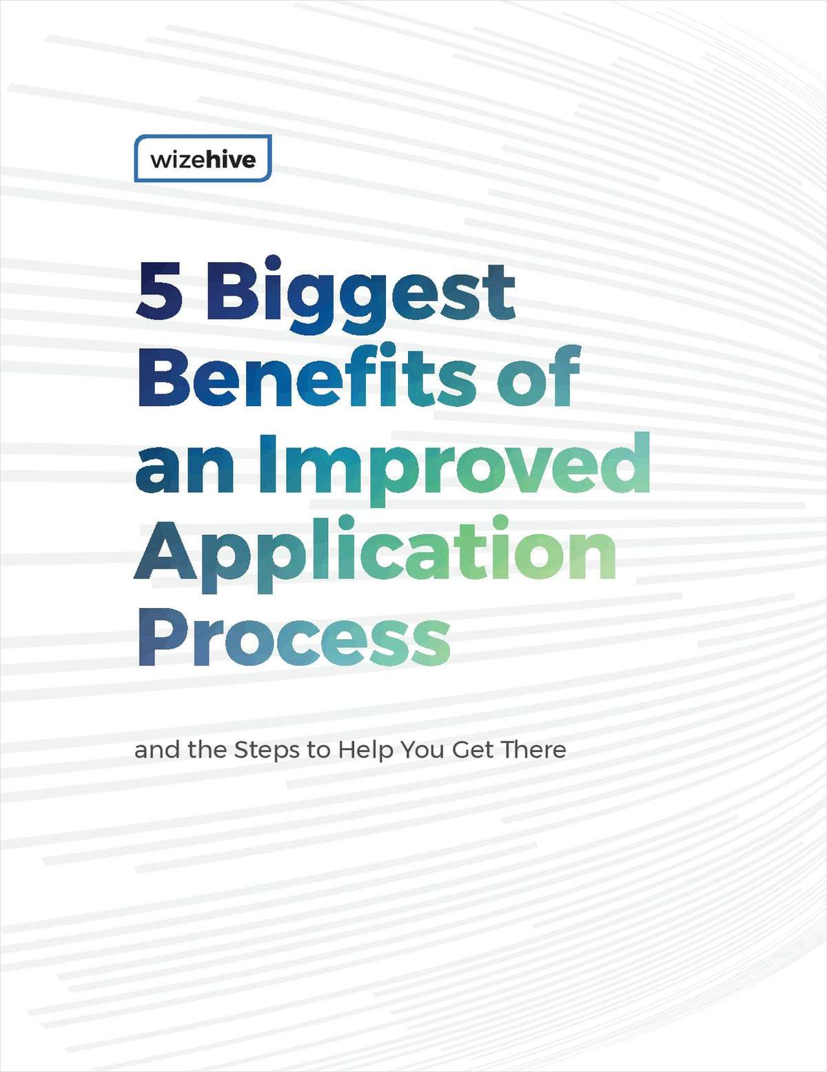 5 Biggest Benefits of an Improved Application Process