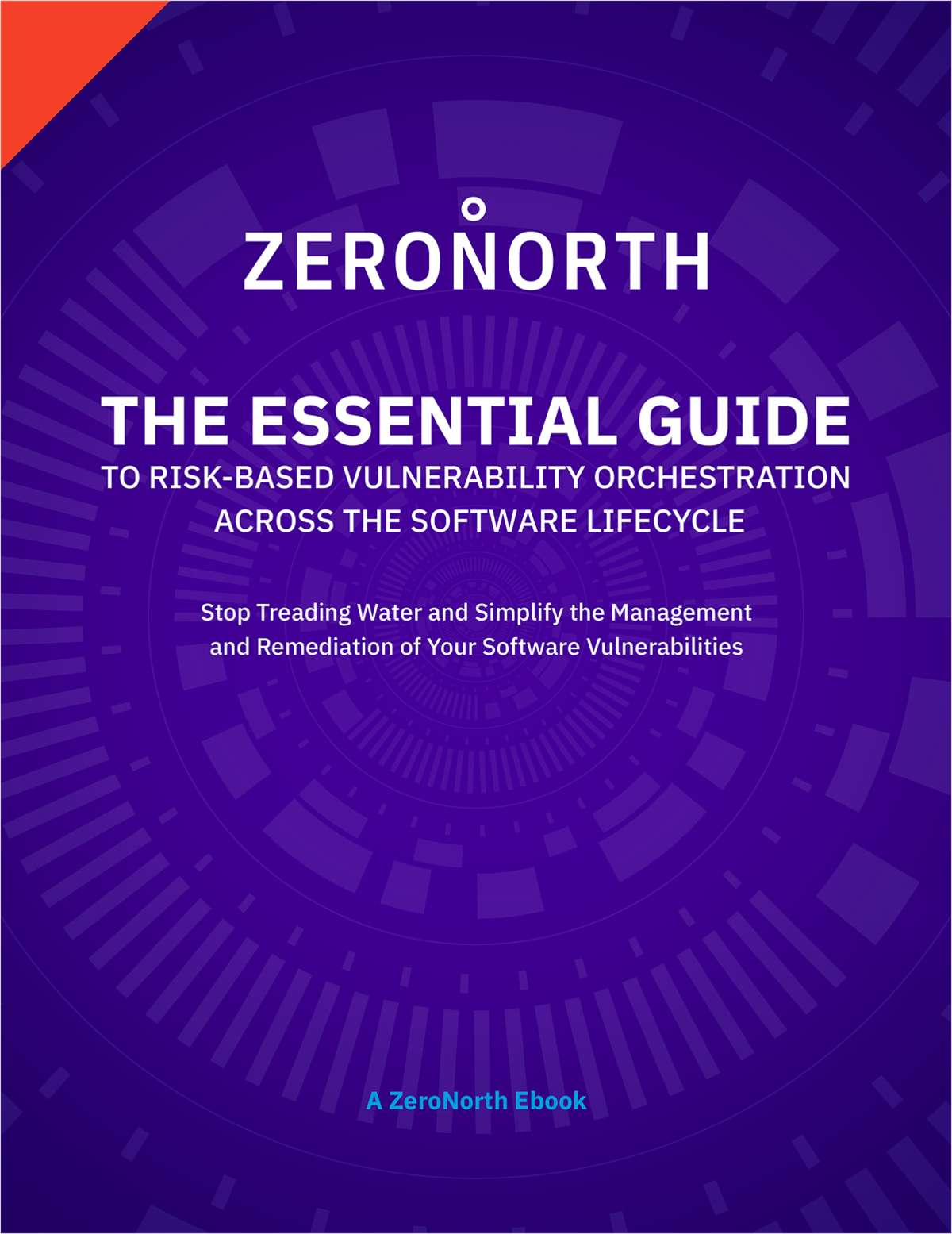 The Essential Guide to Risk-Based Vulnerability Orchestration Across the Software Lifecycle