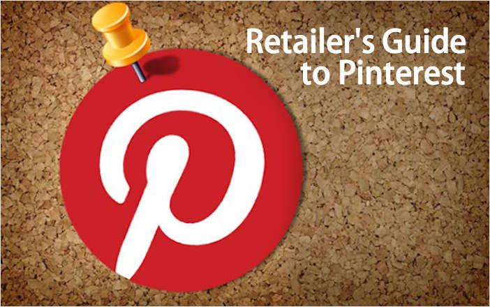 Retailer's Guide to Pinterest