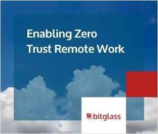 Enabling Zero Trust Remote Work