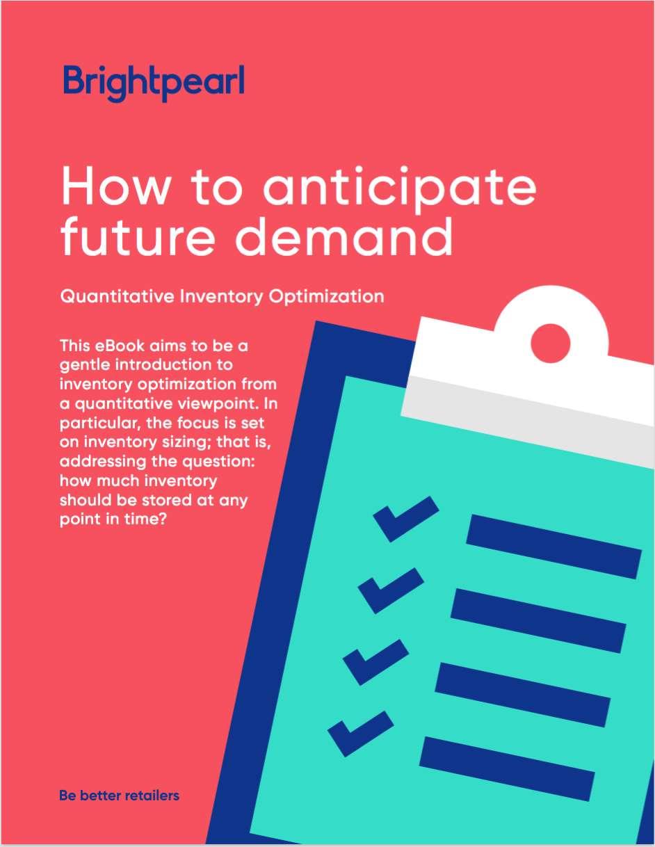 Quantitative Inventory Optimization for Retailers: How to anticipate future demand