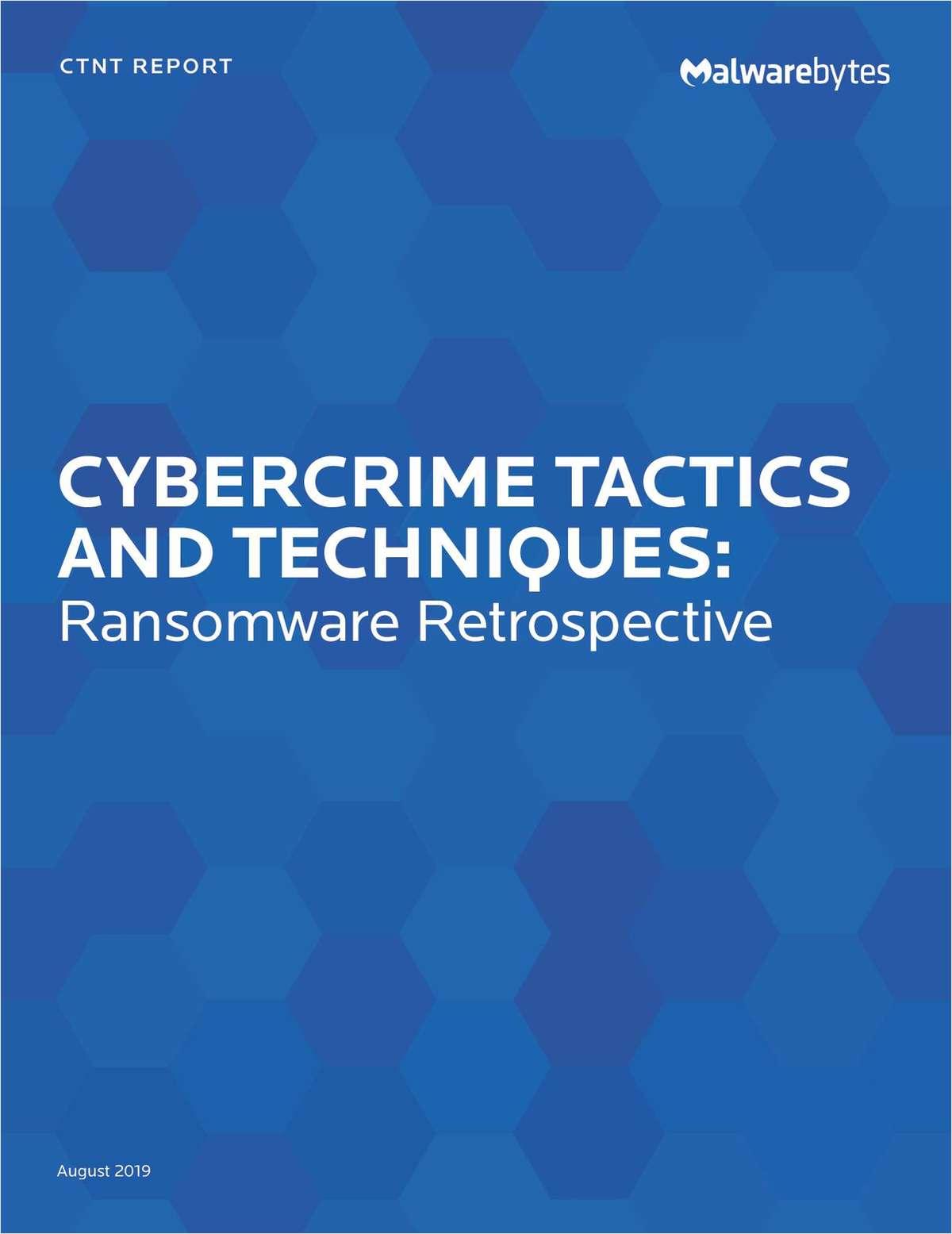 Cybercrime Tactics and Techniques: Ransomware Retrospective