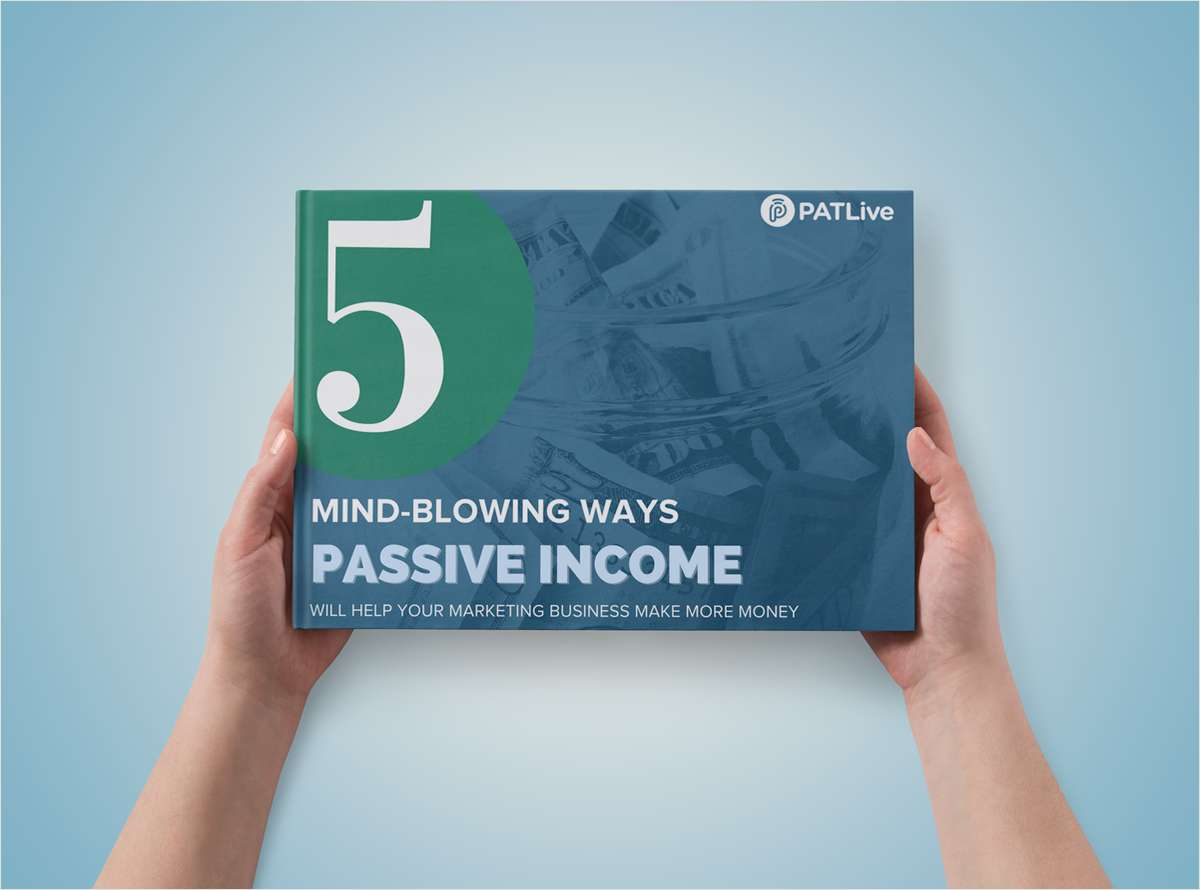 5 Mind-Blowing Ways Passive Income Will Help Your Marketing Business Make More Money