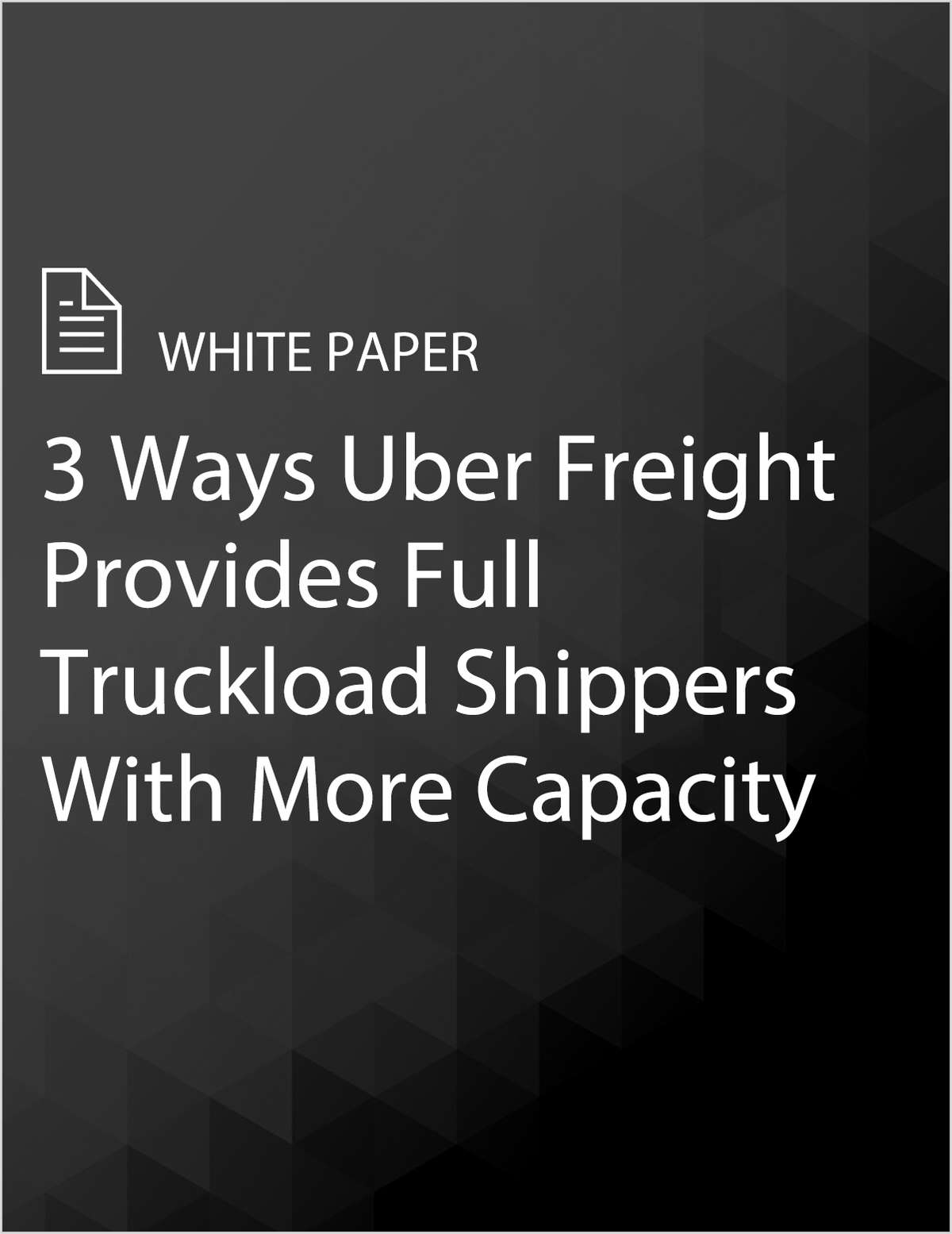 3 Ways Uber Freight Provides Full Truckload Shippers With More Capacity