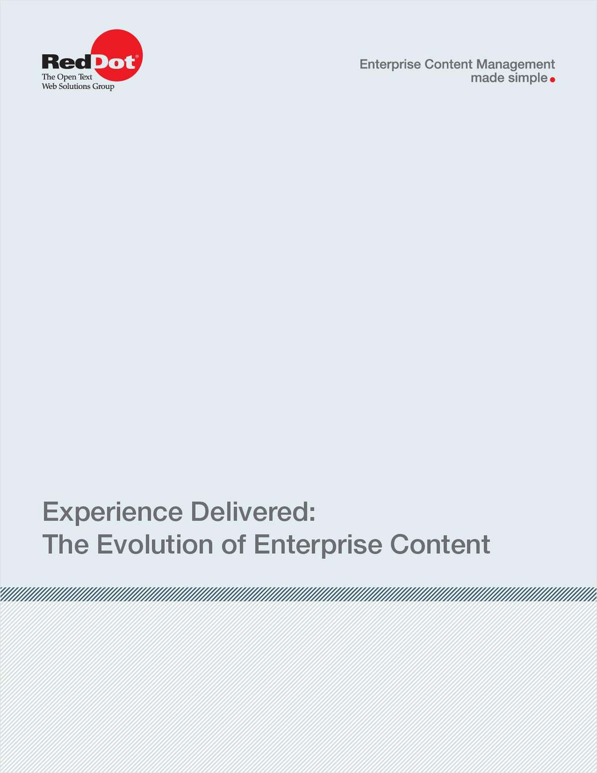 Experience Delivered:The Evolution of Enterprise Content
