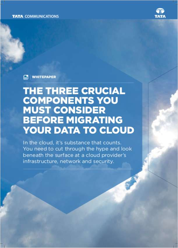 The Three Crucial Components You Must Consider Before Migrating Your Data to Cloud