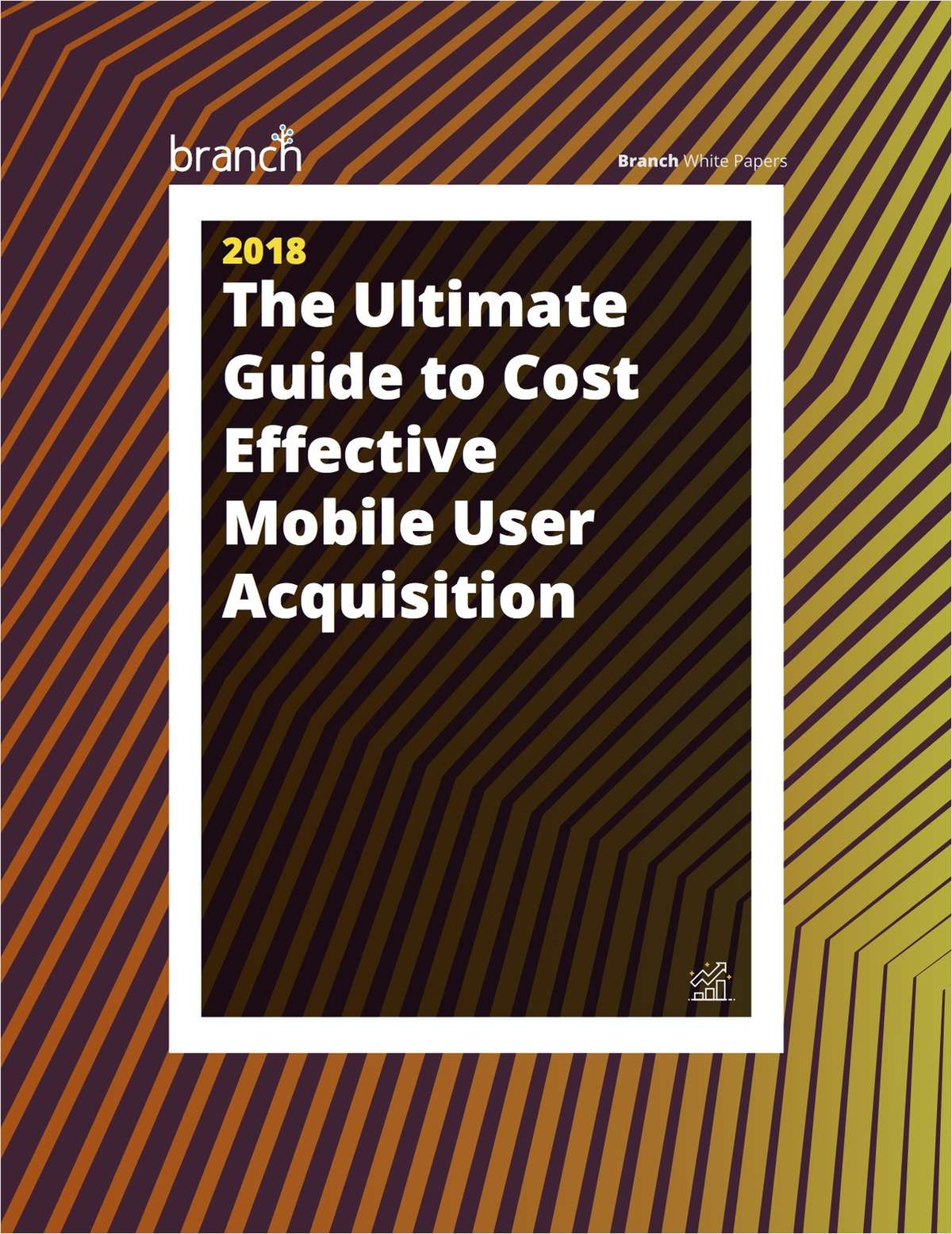The Ultimate Guide to Cost Effective User Acquisition