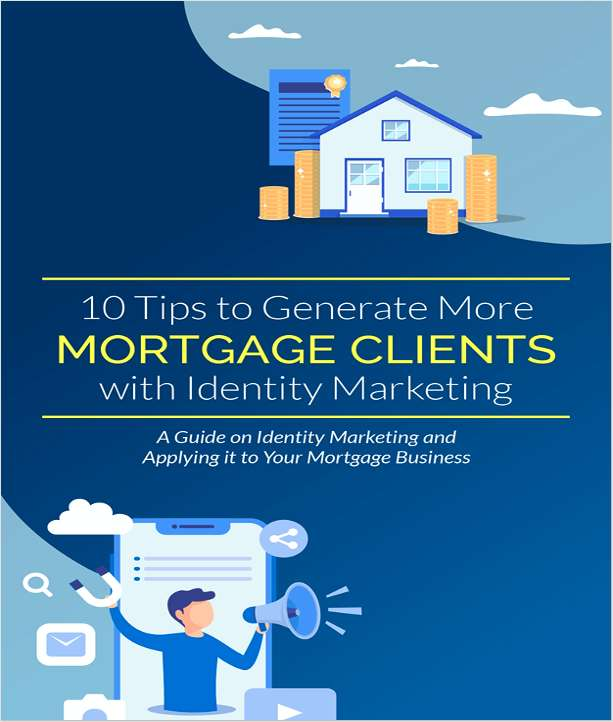 10 Tips to Get More Mortgage Clients with Identity Marketing