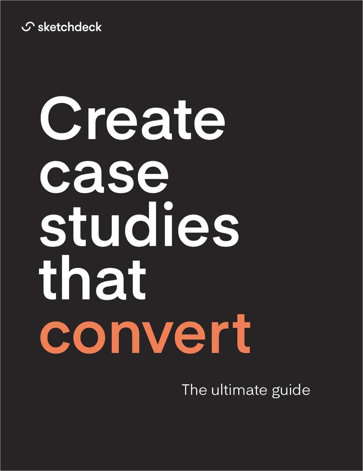 Create Case Studies That Convert