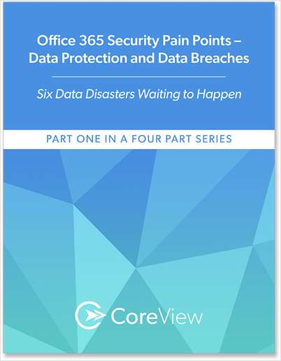 Office 365 Security Pain Points -- Data Protection and Data Breaches
